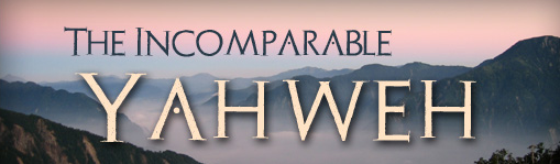 incomparable Jehovah
